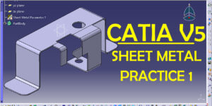 CATIA SHEET METAL Practice design