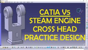 CATIA V5 STEAM ENGINE CROSS HEAD PRACTICE DESIGN
