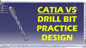 CATIA Drill Bit Practice Design