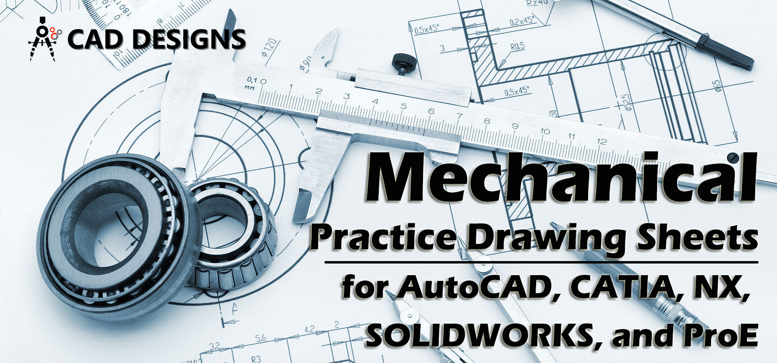 Mechanical Practice Drawing Sheets for AutoCAD, CATIA, NX, SOLIDWORKS, and ProE
